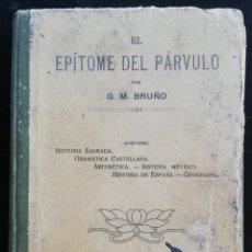 Libros antiguos: EL EPÍTOME DEL PÁRVULO - 1908 - G.M. BRUÑO, BARCELONA, MADRID, PARIS - IMP. TORNS, BARNA. - PJRB. Lote 217750717