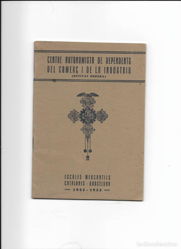 CENTRE AUTONOMISTA DE DEPENDENTS DEL COMERÇ I DE LA INDUSTRIA. 1932-1933 (Libros Antiguos, Raros y Curiosos - Libros de Texto y Escuela)