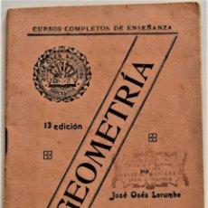 Libros antiguos: CURSOS COMPLETOS DE ENSEÑANZA - GEOMETRÍA - JOSÉ OSÉS LARUMBRE - BARCELONA - 13ª EDICIÓN. Lote 218260623