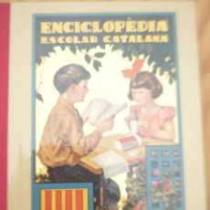 Libros antiguos: ENCICLOPÈDIA ESCOLAR CATALANA - JOSEP DALMAU CARLES. Lote 218488126
