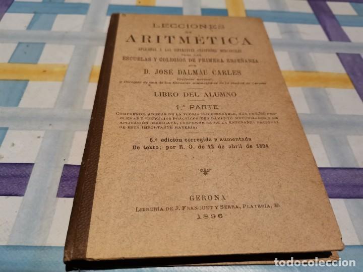 LECCIONES DE ARITMÉTICA D. JOSÉ DALMAU CARLES AÑO 1896 POSIBLE RECOGIDA EN MALLORCA (Libros Antiguos, Raros y Curiosos - Libros de Texto y Escuela)