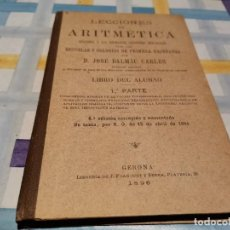 Libros antiguos: LECCIONES DE ARITMÉTICA D. JOSÉ DALMAU CARLES AÑO 1896 POSIBLE RECOGIDA EN MALLORCA. Lote 220120520