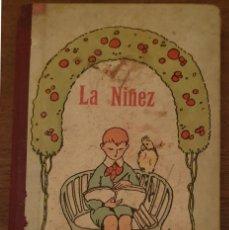 Libros antiguos: LIBRO DE LECTURA: LA NIÑEZ - JOSE GUAÑABENS, DIBUJOS DE TORNÉ-ESQUIUS - 1929.. Lote 220619666