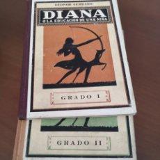 Libros antiguos: DIANA O LA EDUCACIÓN DE UNA NIÑA GRADO I, II, Y III. Lote 220724770