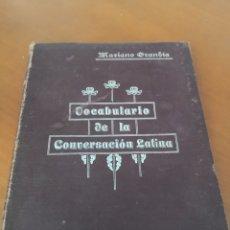 Libros antiguos: VOCABULARIO DE LA CONVERSACIÓN LATINA MARIANO GRANDIA.. Lote 220725843