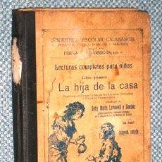 Libros antiguos: LA HIJA DE LA CASA POR FERNANDO GARRIGÓS DE IMPRENTA ANTONIO LÓPEZ CÍA. EN VALENCIA 1917 2ª EDICIÓN. Lote 221164575