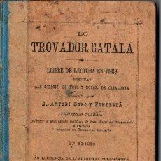 Libros antiguos: A. BORI Y FONTESTÁ : LO TROVADOR CATALÁ (1892). Lote 221324900