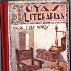 Libros antiguos: MARTÍ ALPERA : JOYAS LITERARIAS PARA LOS NIÑOS (HERNANDO, 1931). Lote 221324962