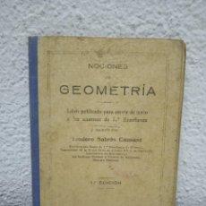 Libros antiguos: NOCIONES EN GEOMETRÍA. TEODORO SABRÁS CAUSAPÉ. 1ª EDICIÓN. AÑO 1922. Lote 221537893