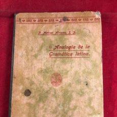 Libros antiguos: ANALOGÍA DE LA GRAMÁTICA LATINA 1900. Lote 221545287