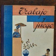 Libros antiguos: TRABAJO Y JUEGO - N. G. DOMINGO & J. S. FONT - 1936, BARCELONA. Lote 221563820