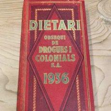 Libros antiguos: L- DIETARI, OBSEQUI DE DROGUES I COLONIALS S.A. 1936. PERFECTE ESTAT. Lote 221574863