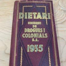 Libros antiguos: L- DIETARI. OBSEQUI DE DROGUES I COLONIALS S.A, 1935. PERFECTE ESTAT. Lote 221575185