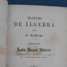Libros antiguos: TRATADO DE ALGEBRA, R.RUBINI, TRADUCIDO POR EMILIO MARQUEZ VILLARROEL, SEVILLA 1882. Lote 221588803