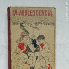 Libros antiguos: LA ADOLESCENCIA - TERCER LIBRO DE LECTURA - JOSE GUAÑABENS - 5ª EDICION - 1923. Lote 221597453