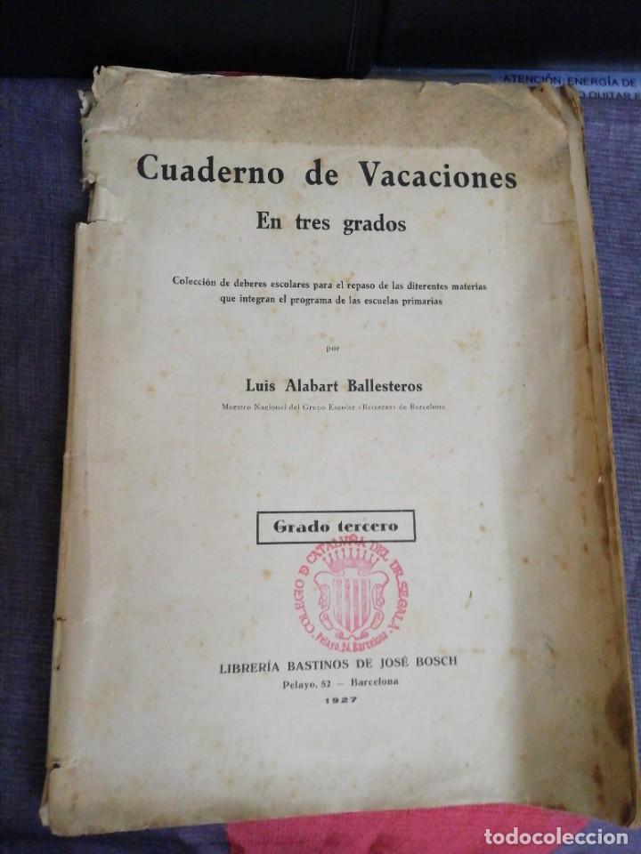 CUADERNO DE VACACIONES EN TRES GRADOS /GRADO TERCERO /LUIS ALABART BALLESTEROS 1927 (Libros Antiguos, Raros y Curiosos - Libros de Texto y Escuela)