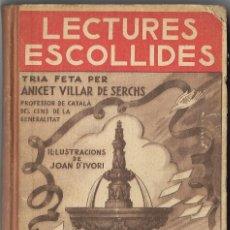 Libros antiguos: LECTURES ESCOLLIDES PER A. VILLAR DE SERCHS 1A EDICIÓN 1935. Lote 46336346
