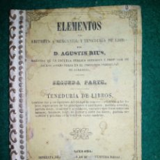 Livres anciens: VIEJO LIBRO DE TEXTO ELEMENTOS ARITMETICA TENEDURIA . AGUSTIN RIUS 1865 - SABADELL. Lote 222284628