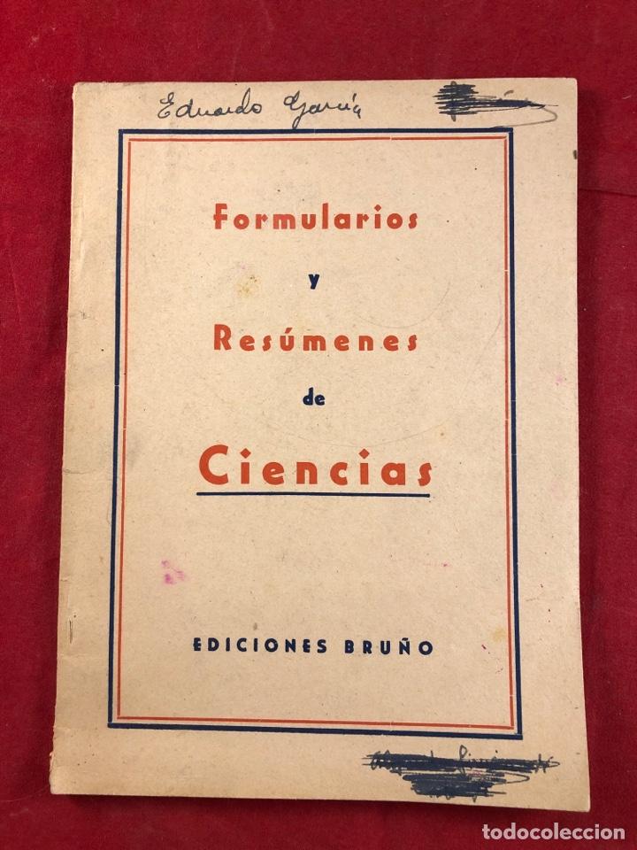 FORMULARIOS Y RESÚMENES DE CIENCIAS EDICIONES BRUÑO (Libros Antiguos, Raros y Curiosos - Libros de Texto y Escuela)