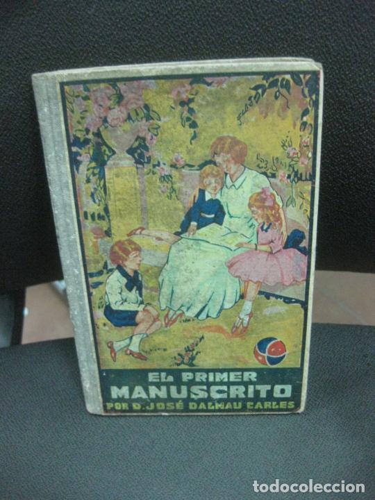 EL PRIMER MANUSCRITO. DALMAU CARLES. 1933 (Libros Antiguos, Raros y Curiosos - Libros de Texto y Escuela)