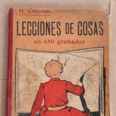 Libros antiguos: G. COLOMB. LECCIONES DE COSAS EN 650 GRABADOS. AÑO 1909. GUSTAVO GILI EDITOR.. Lote 222417196
