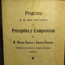Libros antiguos: PROGRAMA DE UN CURSO TEÓRICO-PRÁCTICO DE PRECEPTIVA Y COMPOSICIÓN. SÁNCHEZ CASTAÑER. 1921.. Lote 222447972