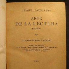 Libros antiguos: ARTE DE LA LECTURA (TEORÍA) POR D. RUFINO BLANCO Y SÁNCHEZ. MADRID. IMPRENTA Y ENCUADERNACIÓN DE A.. Lote 222447973