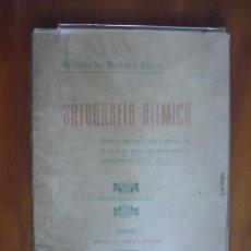 Libros antiguos: ORTOGRAFIA RITMICA - 1ª EDICION POR AGUSTIN DE SICILIA Y LOPEZ 1908 MANCHA REAL - JAEN. Lote 222576813
