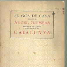 Libros antiguos: 4139.- ANGEL GUIMERÀ-EL GOS DE CASA NARRACIÓ PER SERVIR DE LECTURA A LES ESCOLES DE CATALUNYA. Lote 222657756