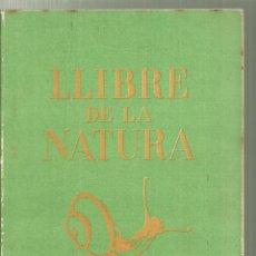 Libros antiguos: 4140.- LLIBRE DE LA NATURA-PRIMER GRAU-ASSOCIÓ PROTECTORA DE L`ENSENYANÇA CATALANA. Lote 222676823