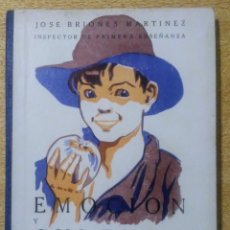 Libros antiguos: EMOCION Y CULTURA JOSÉ BRIONES MARTINEZ ED. EL MAGISTERIO ESPAÑOL 1934. Lote 222675222