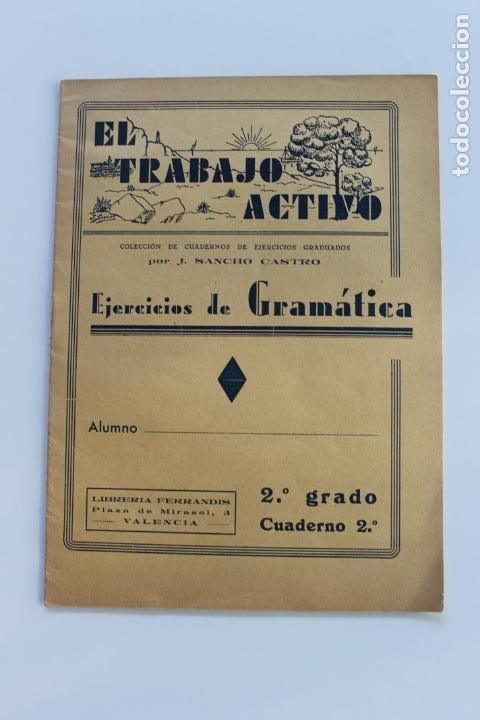EL TRABAJO ACTIVO, POR J. SANCHO CASTRO, EJERCICIOS DE GRAMATICA 2º GRADO, Nº 2, VALENCIA 1 (Libros Antiguos, Raros y Curiosos - Libros de Texto y Escuela)