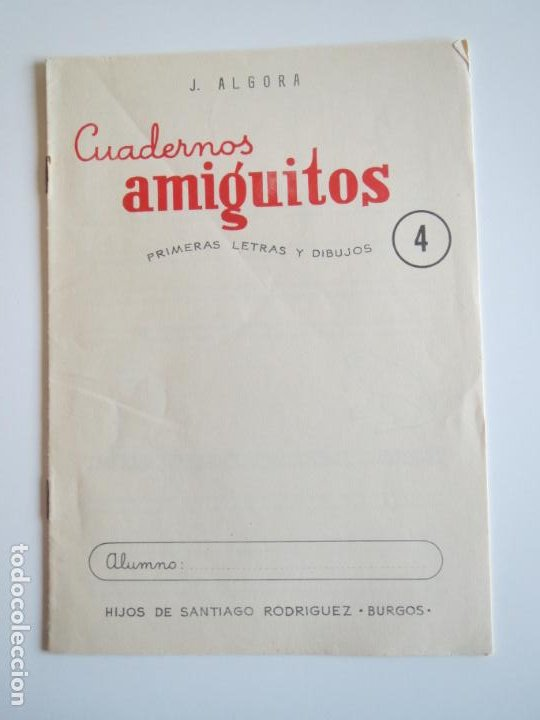 CUADERNOS AMIGUITOS PRIMERAS LETRAS Y DIBUJOS 4 SIN USAR 1959 J. ALGORA EDITORIAL SANTIAGO RODRIGUEZ (Libros Antiguos, Raros y Curiosos - Libros de Texto y Escuela)