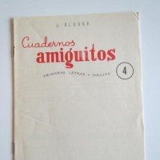 Libros antiguos: CUADERNOS AMIGUITOS PRIMERAS LETRAS Y DIBUJOS 4 SIN USAR 1959 J. ALGORA EDITORIAL SANTIAGO RODRIGUEZ. Lote 288936178