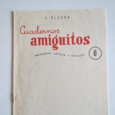 Libros antiguos: CUADERNOS AMIGUITOS PRIMERAS LETRAS Y DIBUJOS 6 SIN USAR 1959 J. ALGORA EDITORIAL SANTIAGO RODRIGUEZ. Lote 288936198