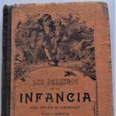 Libros antiguos: LOS PELIGROS DE LA INFANCIA - PEDRO BLANCHART - TRADUCCIÓN MARÍA ORBERÁ Y CARRIÓN - VALENCIA 1913. Lote 223236333