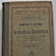 Libros antiguos: COMPENDIO Y EPÍTOME DE GRAMÁTICA CASTELLANA - BIBLIOTECA ESCOLAR CALASANCIA - VALENCIA AÑO 1917. Lote 223520955