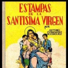 Libros antiguos: AÑO 1952. 1ª EDICION. ESTAMPAS DE LA SANTISIMA VIRGEN. LA VIDA Y GRANDEZAS DE MARIA PARA LOS NIÑOS.. Lote 223660008