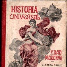 Libros antiguos: ALFREDO OPISSO : HISTORIA UNIVERSAL EDAD MODERNA (VERGÉS, 1917). Lote 224074800
