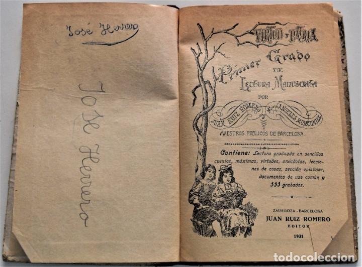 Libros antiguos: VIRTUD Y PATRIA, PRIMER GRADO LECTURAS MANUSCRITAS - JUAN RUIZ ROMERO - ZARAGOZA, BARCELONA 1931 - Foto 3 - 224114801