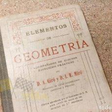 Libros antiguos: ELEMENTOS DE GEOMETRÍA - D.A. GIRÓ Y D.I.R. MIRÓ - 1921. Lote 224797050