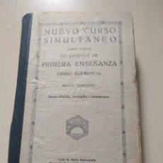 Libros antiguos: NUEVO CURSO SIMULTÁNEO DE ESTUDIOS DE PRIMERA ENSEÑANZA. CURSO ELEMENTAL. PRIMER TRIMESTRE. Lote 224817032
