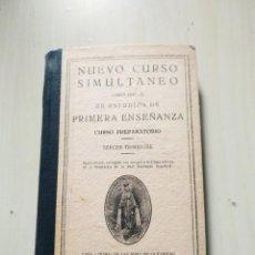 Libros antiguos: NUEVO CURSO SIMULTÁNEO DE ESTUDIOS DE PRIMERA ENSEÑANZA. CURSO PREPARATORIO. TERCER TRIMESTRE. Lote 224950535