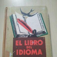 Libros antiguos: 1934. EL LIBRO DEL IDIOMA - LORENZO LUZURIAGA. Lote 224950980