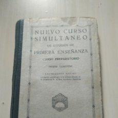 Libros antiguos: NUEVO CURSO SIMULTÁNEO DE ESTUDIOS DE PRIMERA ENSEÑANZA. CURSO PREPARATORIO. PRIMER TRIMESTRE. Lote 225090890