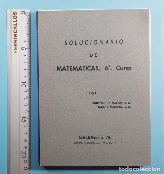 SOLUCIONARIO DE MATEMATICAS 6º CURSO EDICIONES S.M. SM, CONSTANCIO MARCOS Y JACINTO MARTINEZ 208 PAG (Libros Antiguos, Raros y Curiosos - Libros de Texto y Escuela)