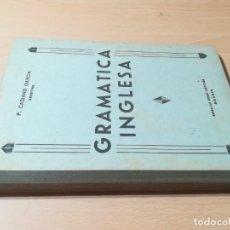 Libros antiguos: GRAMATICA INGLESA / CASIANO GARCIA / GRAN CAPITAN 1942 MADRID / U+206. Lote 226132345