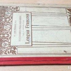 Libros antiguos: LENGUA FRANCESA / LUIS FRANCOZ / 1913 TIPOGRAFRIA CATOLICA / W+206. Lote 226133111