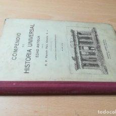 Libros antiguos: COMPENDIO HISTORIA UNIVERSAL EDAD ANTIGUA / RAMON RUIZ / 1944 LIBRERÍA RELIGIOSA BARCELONA / W+306. Lote 226135315