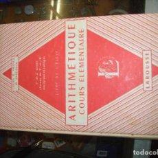 Libros antiguos: ARITHMÉTIQUE COURS ELÉMENTAIRE. Lote 227034150